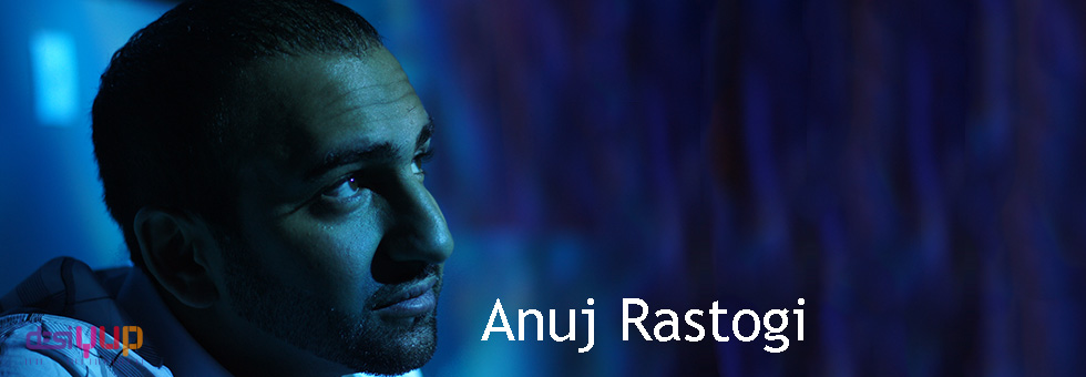 An interview with Anuj Rastogi